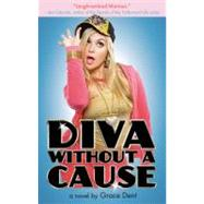 Diva Without a Cause by Dent, Grace, 9780316034821