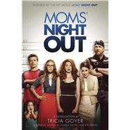 Moms' Night Out by Goyer, Tricia; Erwin, Jon; Erwin, Andrew; Nasfell, Andrea, 9781433684821
