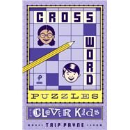 Crossword Puzzles for Clever Kids by Payne, Trip, 9781454924821
