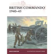 British Commando 1940–45 by Konstam, Angus; Turner, Graham, 9781472814821