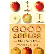 Good Apples by Futrell, Susan, 9781609384821