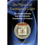 The Physics of Transfigured Light by Marvell, Leon; Versluis, Arthur, 9781620554821
