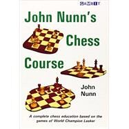 John Nunn's Chess Course by Nunn, John, 9781906454821
