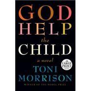 God Help the Child by MORRISON, TONI, 9780804194822
