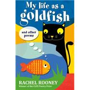 My Life as a Goldfish by Rooney, Rachel, 9781847804822