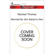 Married for the Italian's Heir by Thomas, Rachael, 9780373134823