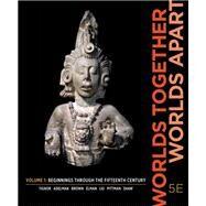 Worlds Together, Worlds Apart by Tignor, Robert; Adelman, Jeremy; Brown, Peter; Elman, Benjamin; Liu, Xinru, 9780393624823