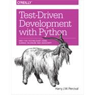 Test-driven Development With Python by Percival, Harry, 9781449364823