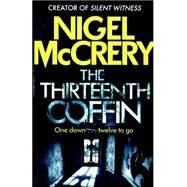 The Thirteenth Coffin by McCrery, Nigel, 9781784294823