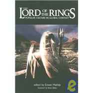 The Lord of the Rings: Popular Culture in Global Context by Mathijs, Ernest, 9781904764823