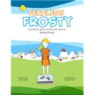 Fearless Frosty by Chick, Chloe; Kwee, Natalie, 9789814704823