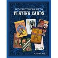 The Collector's Guide to Playing Cards by Pickvet, Mark, 9780764344824