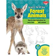 Learn to Draw Forest Animals: Step-by-step Instructions for More Than 25 Woodland Creatures by Cuddy, Robbin, 9781600584824