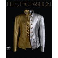 Electric Fashion by Aranda, Frederic; Suppes, Christine; Downing, Ken, 9788857224824