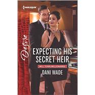 Expecting His Secret Heir by Wade, Dani, 9780373734825