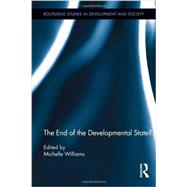 The End of the Developmental State? by Williams; Michelle, 9780415854825