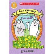 Scholastic Reader Level 1: The Sea Monster A Steve and Wessley Reader by Morris, Jennifer E., 9780545614825