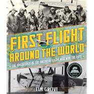 First Flight Around the World by Grove, Tim; National Air and Space Museum, 9781419714825