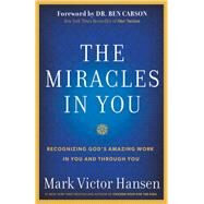 The Miracles in You by Hansen, Mark Victor, 9781617954825