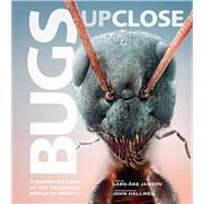 Bugs Up Close by Janzon, Lars-ke; Hallmen, John, 9781629144825