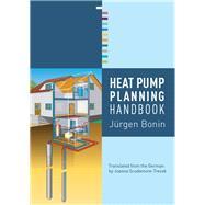 Heat Pump Planning Handbook by Bonin; Jurgen, 9781138784826