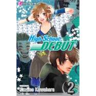 High School Debut, Vol. 2 by Kawahara, Kazune, 9781421514826