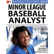 2018 Minor League Baseball Analyst by Deloney, Jeremy; Gordon, Rob; Hershey, Brent, 9781629374826