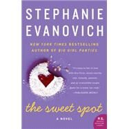 The Sweet Spot by Evanovich, Stephanie, 9780062234827