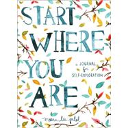 Start Where You Are by Patel, Meera Lee, 9780399174827
