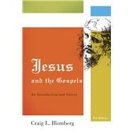 Jesus and the Gospels : An Introduction and Survey, Second Edition by Blomberg, Craig L., 9780805444827