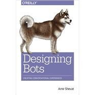 Designing Bots by Shevat, Amir, 9781491974827
