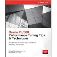 Oracle PL/SQL Performance Tuning Tips & Techniques by Rosenblum, Michael; Dorsey, Paul, 9780071824828