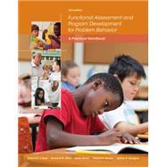 Functional Assessment and Program Development for Problem Behavior A Practical Handbook by O'Neill, Robert E.; Albin, Richard W.; Storey, Keith; Horner, Robert H.; Sprague, Jeffrey R., 9781285734828