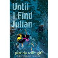 Until I Find Julian by GIFF, PATRICIA REILLY, 9780385744829