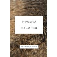 Steppenwolf A Novel by Hesse, Hermann; Creighton, Basil, 9781250074829