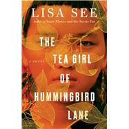 The Tea Girl of Hummingbird Lane by See, Lisa, 9781501154829