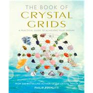 The Book of Crystal Grids by Permutt, Philip, 9781782494829