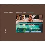 The Good Life: Palm Springs by Baron, Nancy; Smithson, Aline; Wexler, Donald, 9783868284829