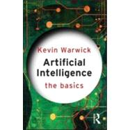 Artificial Intelligence: The Basics by Warwick; Kevin, 9780415564830