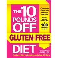 The Ten Pounds Off Gluten-Free Diet by Hastings, John, 9780848744830