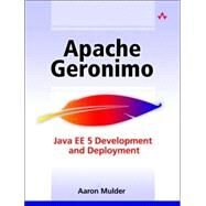 Apache Geronimo Enterprise Java  Development and Deployment by Mulder, Aaron, 9780321334831