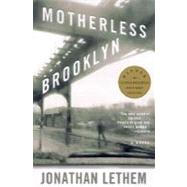 Motherless Brooklyn by LETHEM, JONATHAN, 9780375724831