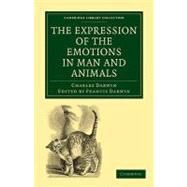 The Expression of the Emotions in Man and Animals by Darwin, Charles; Darwin, Francis, 9781108004831