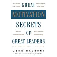 Great Motivation Secrets of Great Leaders (POD) by Baldoni, John, 9781259584831