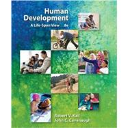 Human Development A Life-Span View by Kail, Robert V.; Cavanaugh, John C., 9781337554831
