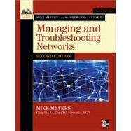 Mike Meyers' CompTIA Network+ Guide to Managing and Troubleshooting Networks, Second Edition by Meyers, Michael, 9780071614832
