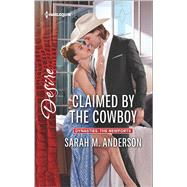 Claimed by the Cowboy by Anderson, Sarah M., 9780373734832