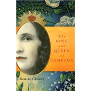 The King and Queen of Comez�n by Ch�vez, Denise, 9780806144832
