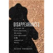 The Disappearances by Thybony, Scott, 9781607814832