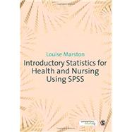 Introductory Statistics for Health and Nursing Using Spss by Louise Marston, 9781847874832